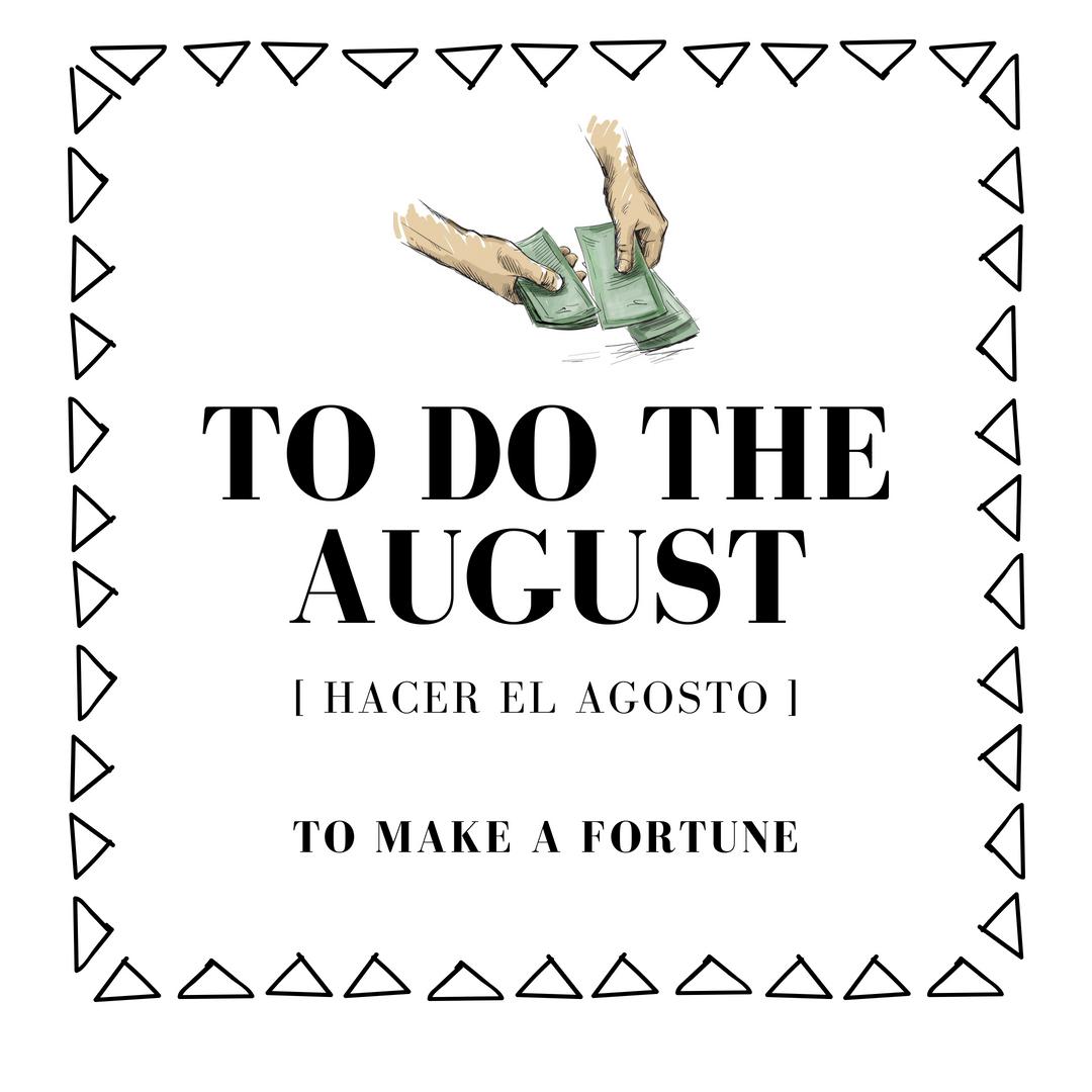 Hacer el agosto